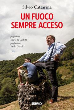 Un fuoco sempre acceso - libro di Silvio Cattarina