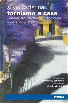 Torniamo a casa - libro di Silvio Cattarina